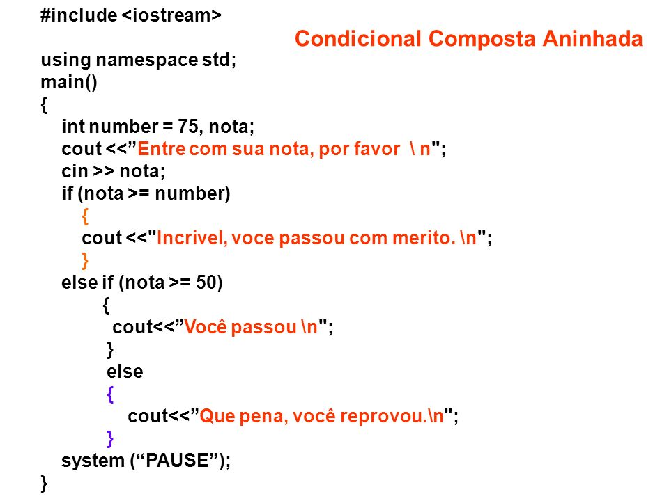 #include using namespace std; main() { int number = 75, nota; cout > nota; if (nota >= number) { cout <<