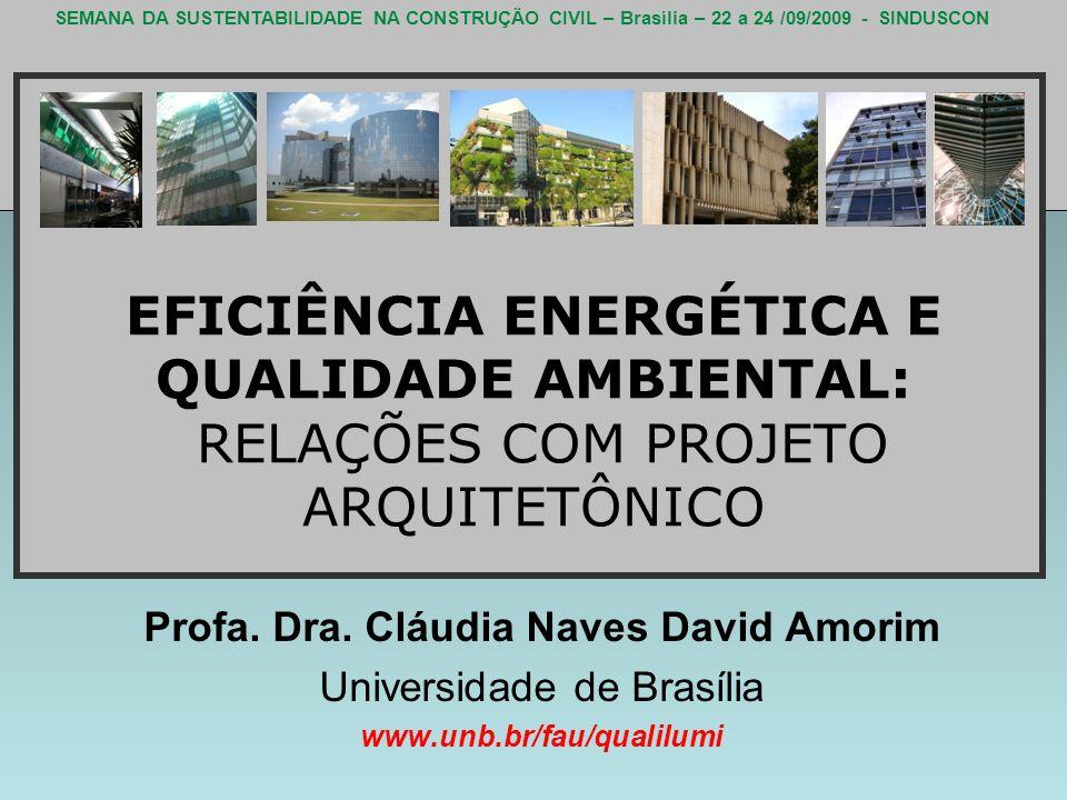 SEMANA DA SUSTENTABILIDADE NA CONSTRUÇÃO CIVIL – Brasília – 22 a 24 /09/2009 - SINDUSCON EFICIÊNCIA ENERGÉTICA E QUALIDADE AMBIENTAL: RELAÇÕES COM PRO