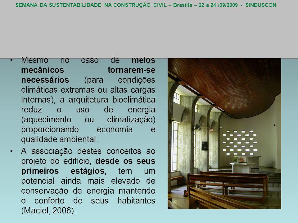 SEMANA DA SUSTENTABILIDADE NA CONSTRUÇÃO CIVIL – Brasília – 22 a 24 /09/2009 - SINDUSCON Mesmo no caso de meios mecânicos tornarem-se necessários (par