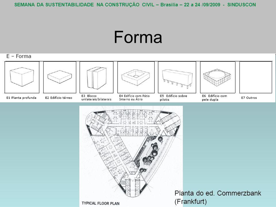 SEMANA DA SUSTENTABILIDADE NA CONSTRUÇÃO CIVIL – Brasília – 22 a 24 /09/2009 - SINDUSCON Forma Planta do ed. Commerzbank (Frankfurt)