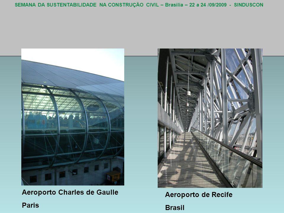 SEMANA DA SUSTENTABILIDADE NA CONSTRUÇÃO CIVIL – Brasília – 22 a 24 /09/2009 - SINDUSCON Aeroporto Charles de Gaulle Paris Aeroporto de Recife Brasil
