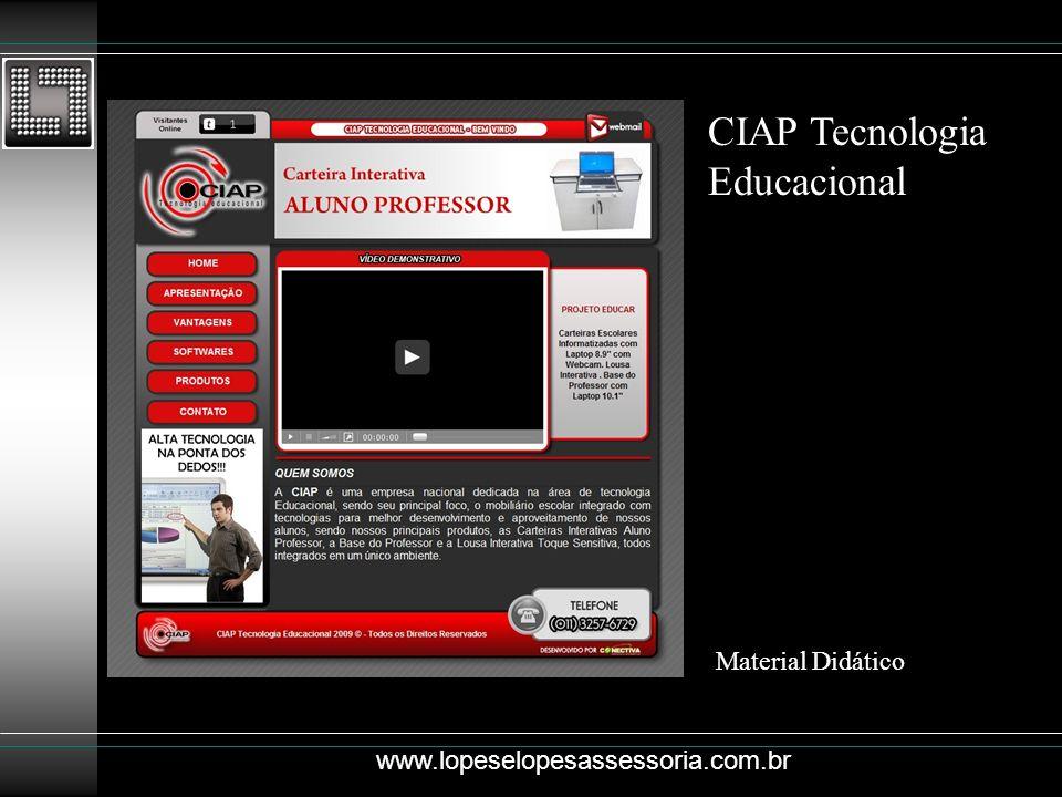 CIAP Tecnologia Educacional Material Didático www.lopeselopesassessoria.com.br