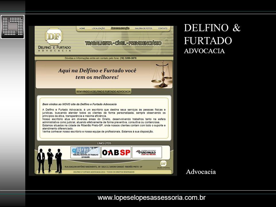 DELFINO & FURTADO ADVOCACIA Advocacia www.lopeselopesassessoria.com.br
