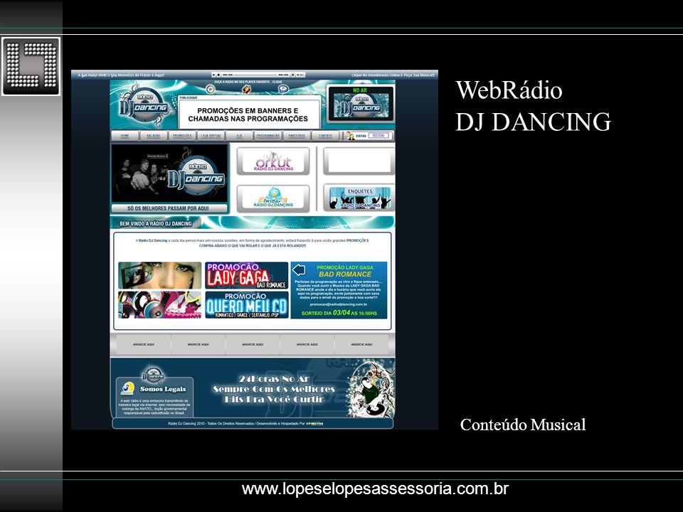 WebRádio DJ DANCING Conteúdo Musical www.lopeselopesassessoria.com.br