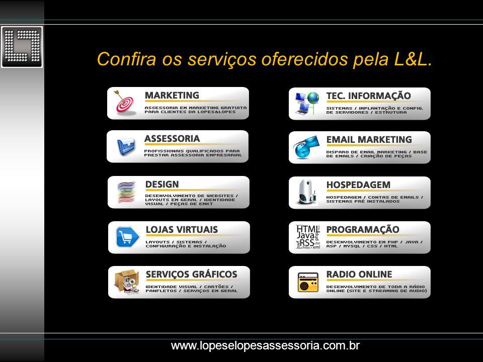 Confira os serviços oferecidos pela L&L. www.lopeselopesassessoria.com.br