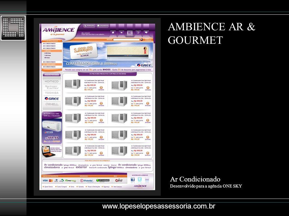 AMBIENCE AR & GOURMET Ar Condicionado Desenvolvido para a agência ONE SKY www.lopeselopesassessoria.com.br