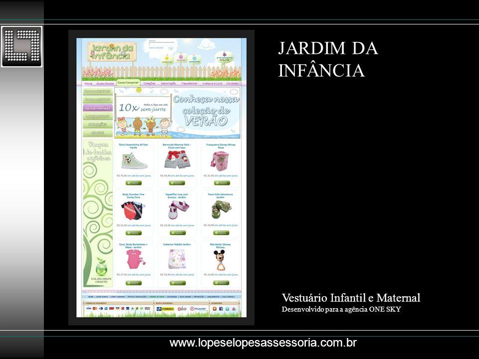JARDIM DA INFÂNCIA Vestuário Infantil e Maternal Desenvolvido para a agência ONE SKY www.lopeselopesassessoria.com.br