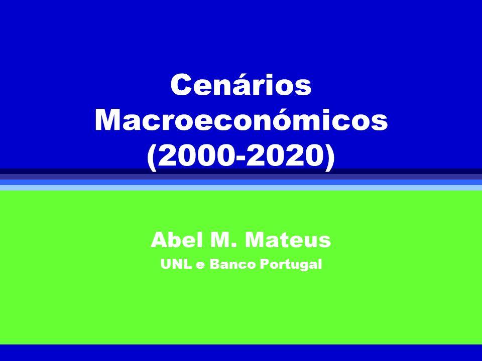 Cenários Macroeconómicos (2000-2020) Abel M. Mateus UNL e Banco Portugal