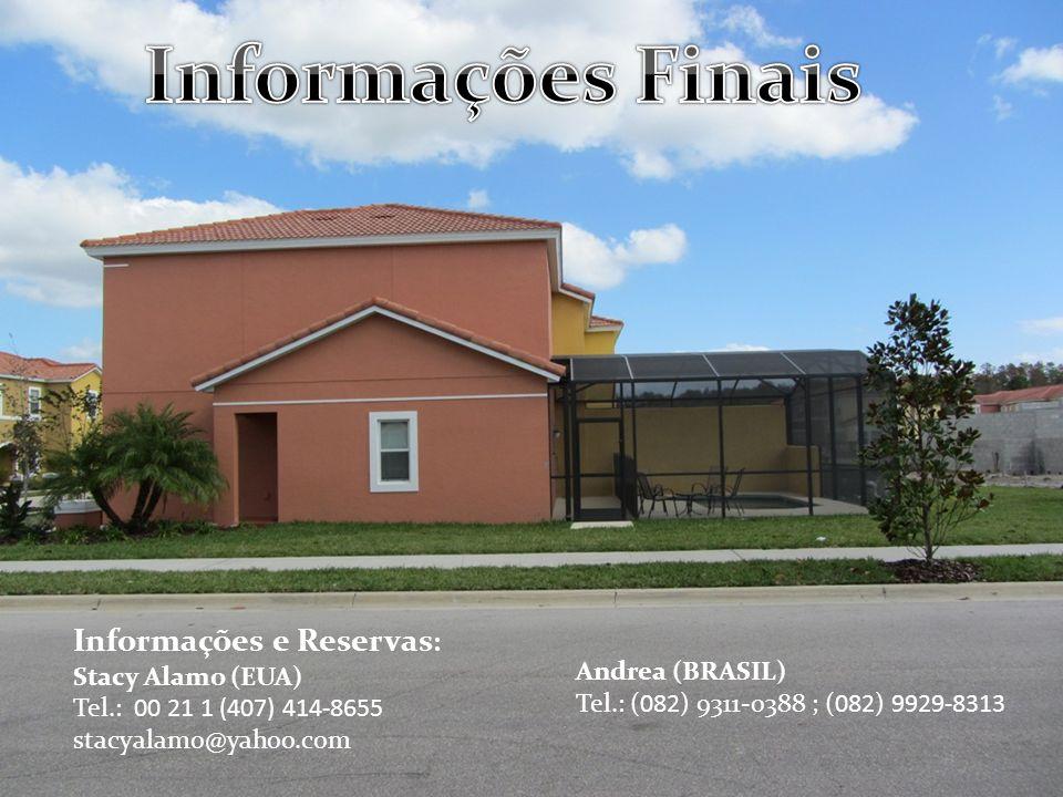 Informações e Reservas : Stacy Alamo (EUA) Tel.: 00 21 1 (407) 414-8655 stacyalamo@yahoo.com Andrea (BRASIL) Tel.: (082) 9311-0388 ; (082) 9929-8313