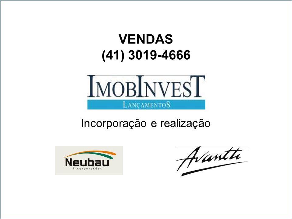 Incorporação e realização VENDAS (41) 3019-4666