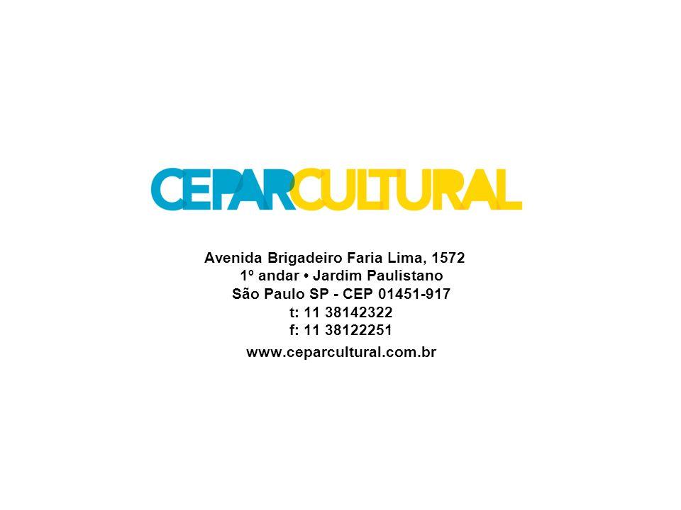 Avenida Brigadeiro Faria Lima, 1572 1º andar Jardim Paulistano São Paulo SP - CEP 01451-917 t: 11 38142322 f: 11 38122251 www.ceparcultural.com.br