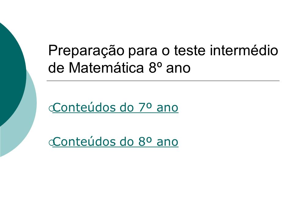 Preparação para o teste intermédio de Matemática 8º ano Conteúdos do 7º ano Conteúdos do 8º ano