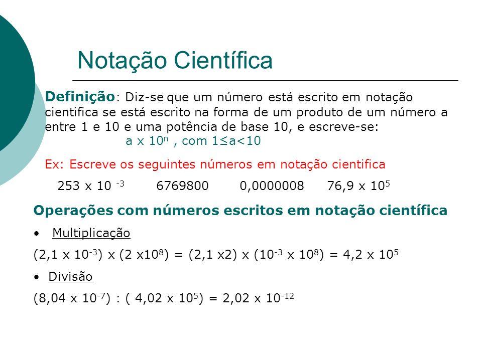 Potências Regras operatórias das potências Multiplicação Com a mesma base 2- 2 x 2 7 = 2 5 Com o mesmo expoente (-2) 3 x (-7) 3 = 14 3 Divisão Com a m