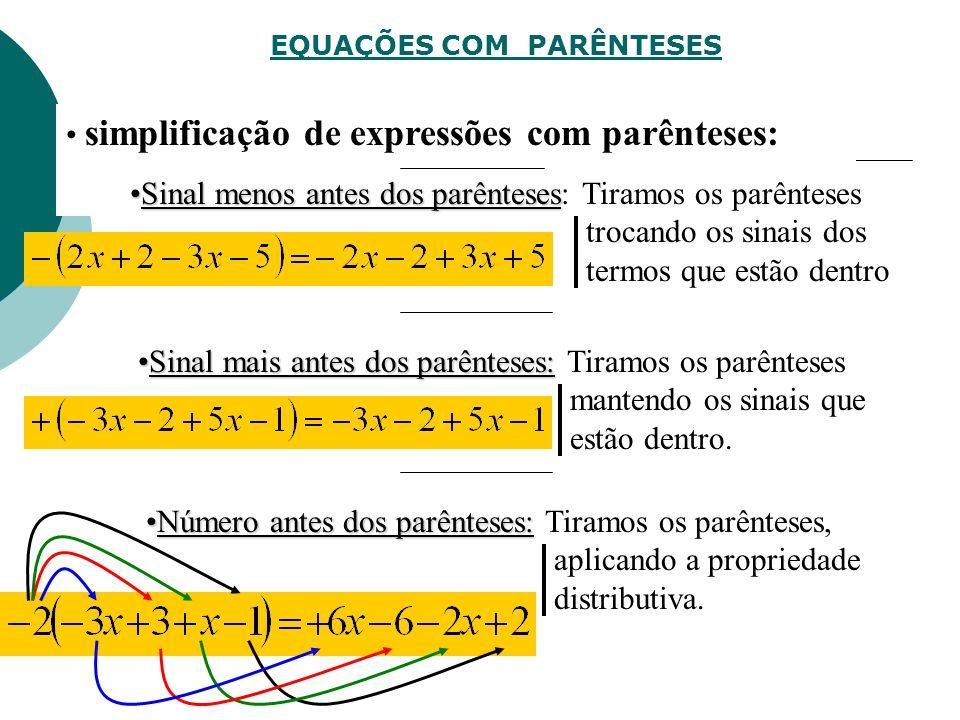 Equações sem parênteses e sem denominadores Resolver uma equação é determinar a sua solução. efectuamos as operações. Dividimos ambos os membros pelo