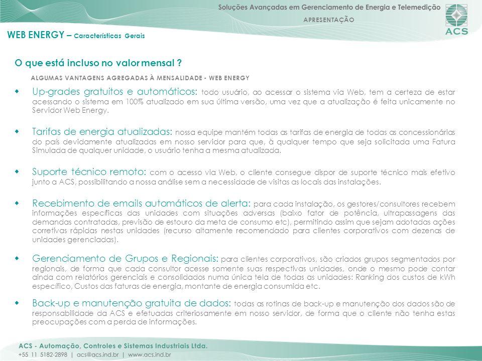 APRESENTAÇÃO 13 WEB ENERGY – Características Gerais Up-grades gratuitos e automáticos: todo usuário, ao acessar o sistema via Web, tem a certeza de es