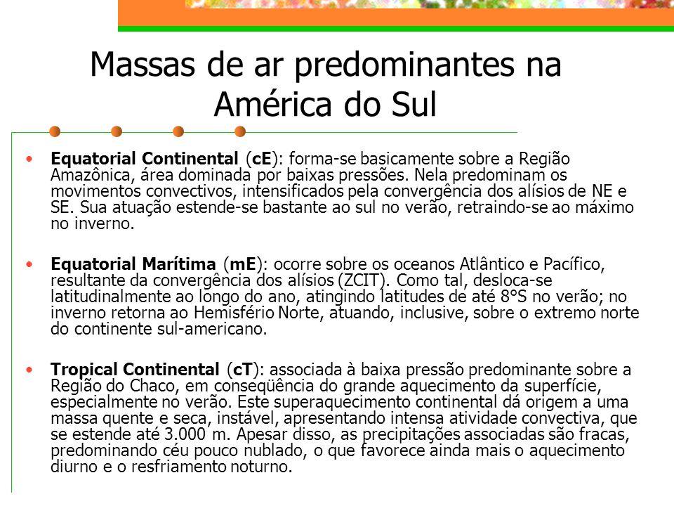 Massas de ar predominantes na América do Sul Equatorial Continental (cE): forma-se basicamente sobre a Região Amazônica, área dominada por baixas pres