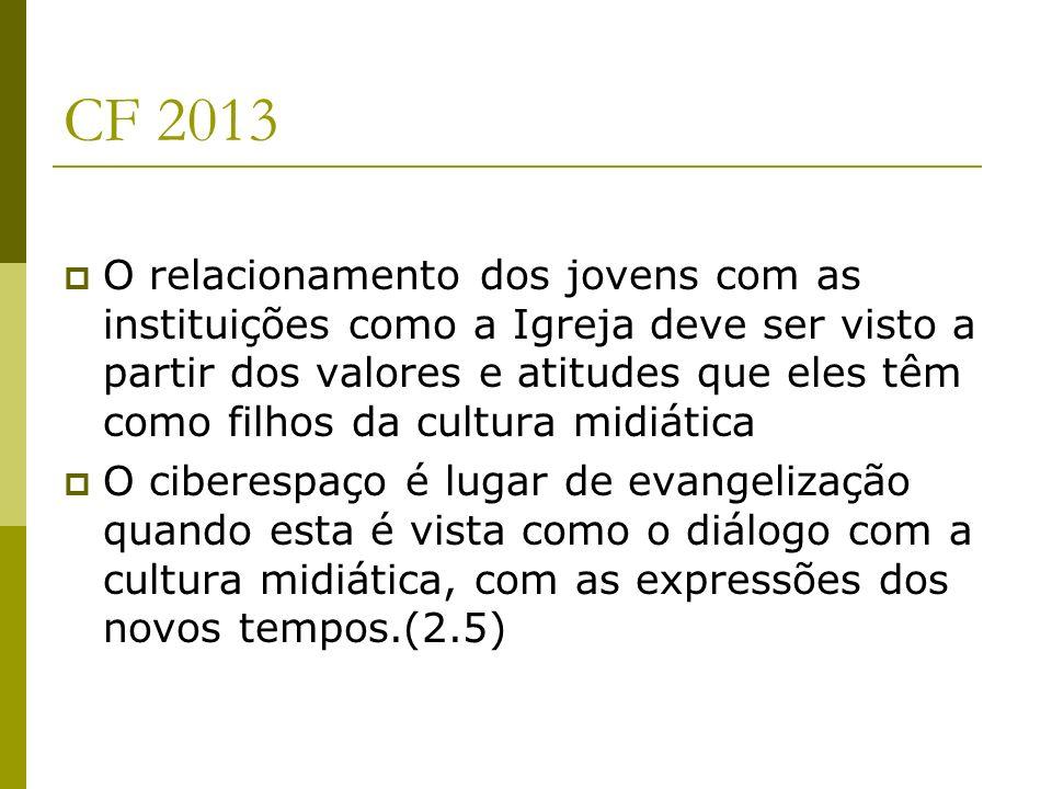 CF 2013 O relacionamento dos jovens com as instituições como a Igreja deve ser visto a partir dos valores e atitudes que eles têm como filhos da cultu