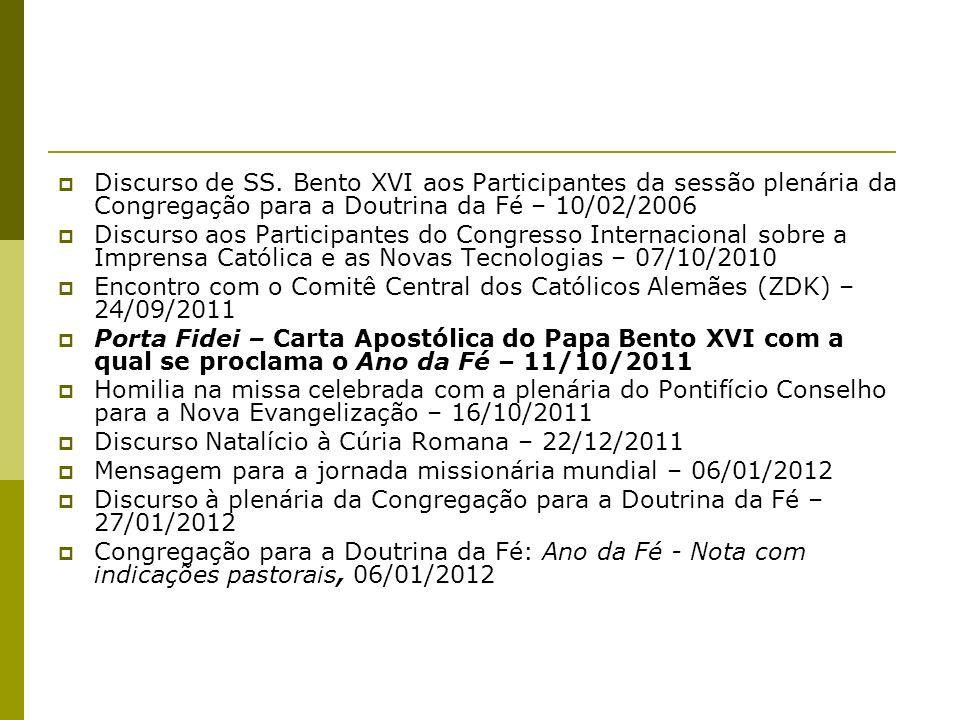 Discurso de SS. Bento XVI aos Participantes da sessão plenária da Congregação para a Doutrina da Fé – 10/02/2006 Discurso aos Participantes do Congres