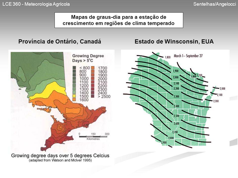 LCE 360 - Meteorologia Agrícola Sentelhas/Angelocci Mapas de graus-dia para a estação de crescimento em regiões de clima temperado Província de Ontári