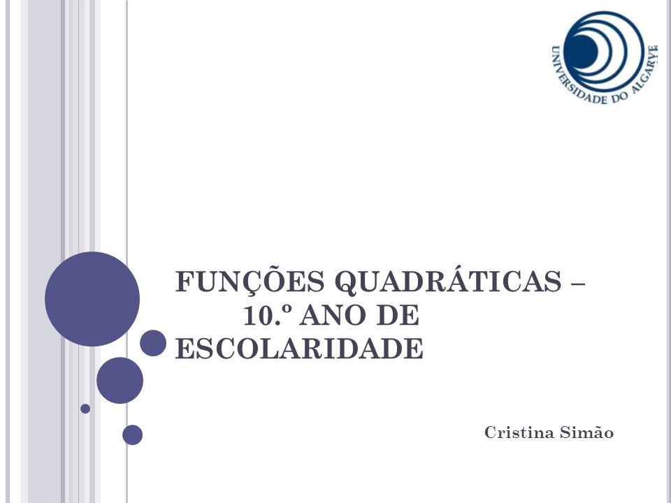 APRESENTAÇÃO Está prevista a utilização de 6 aulas (6 blocos de 90 minutos) para o ensino do Subtema das Funções Quadráticas.