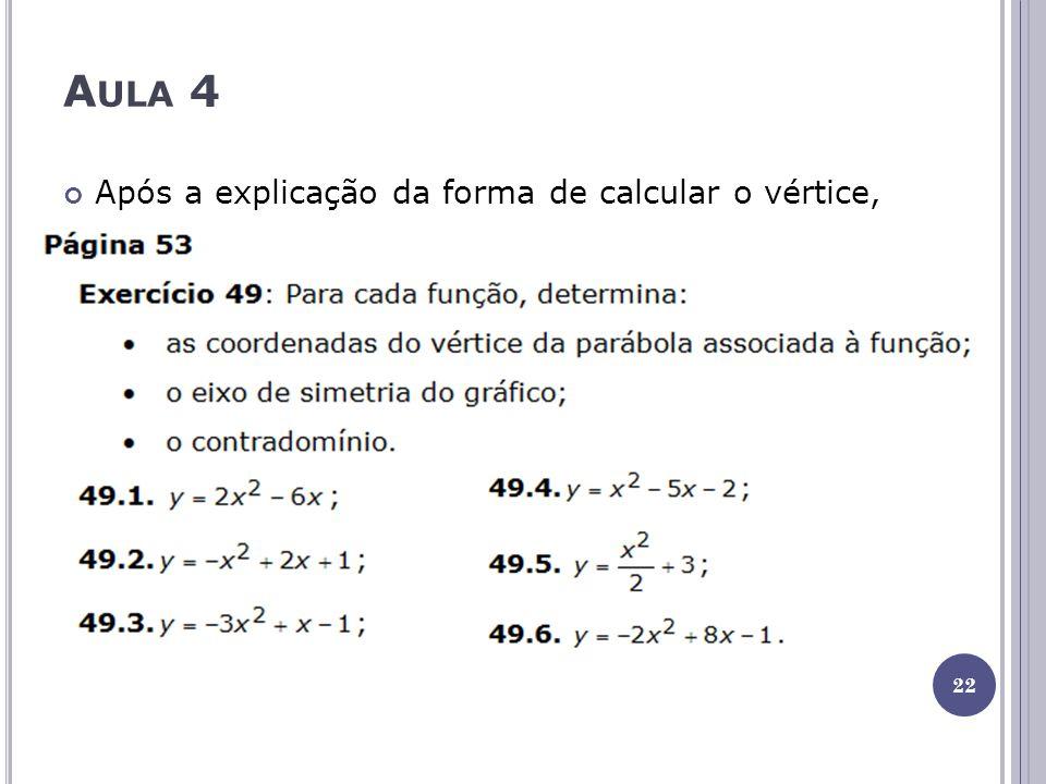 A ULA 4 22 Após a explicação da forma de calcular o vértice,