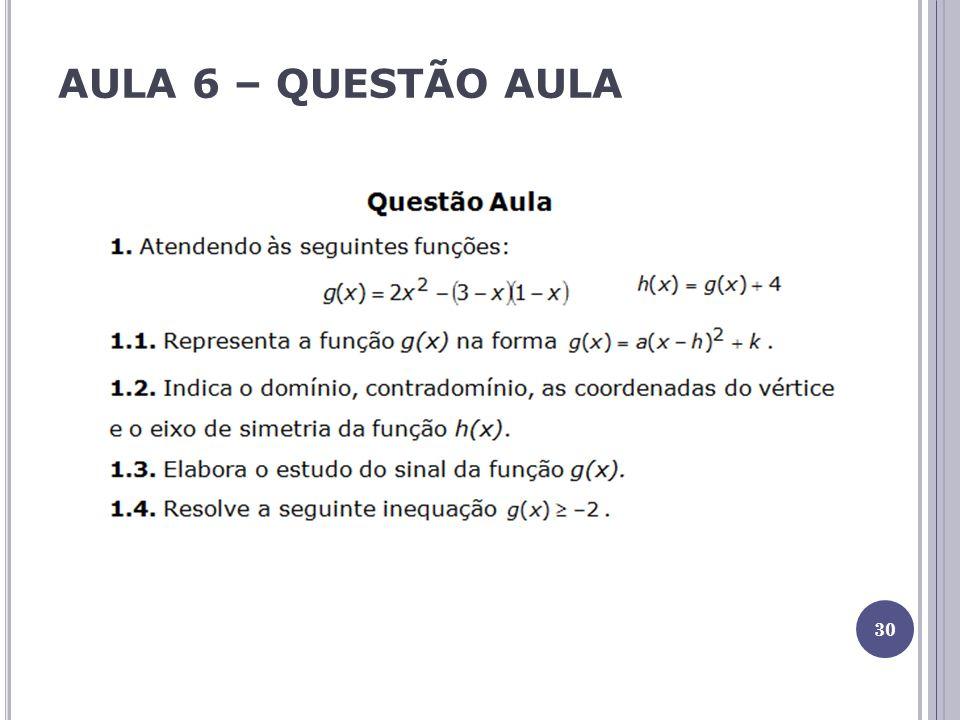 AULA 6 – QUESTÃO AULA 30