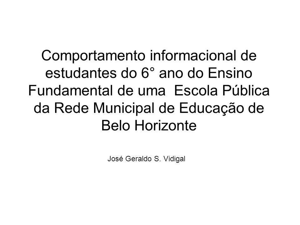 Comportamento informacional de estudantes do 6° ano do Ensino Fundamental de uma Escola Pública da Rede Municipal de Educação de Belo Horizonte José G