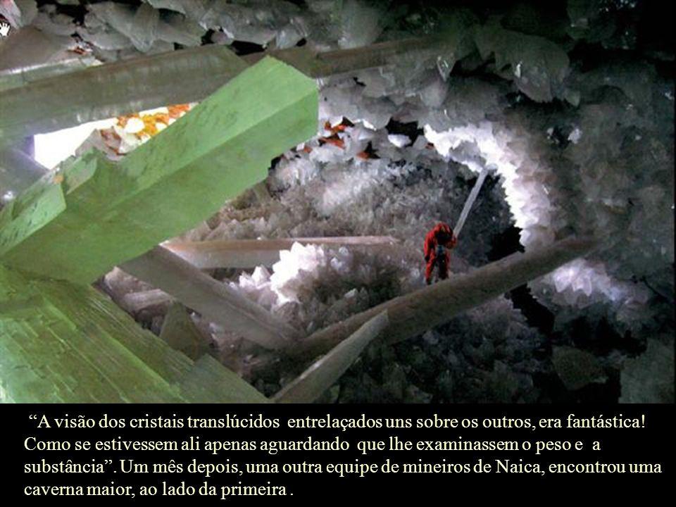 Em abril de 2000, os irmãos Eloy e Javier Delgado encontraram o que peritos acreditam ser os maiores cristais do mundo, ao explodirem um novo túnel, a