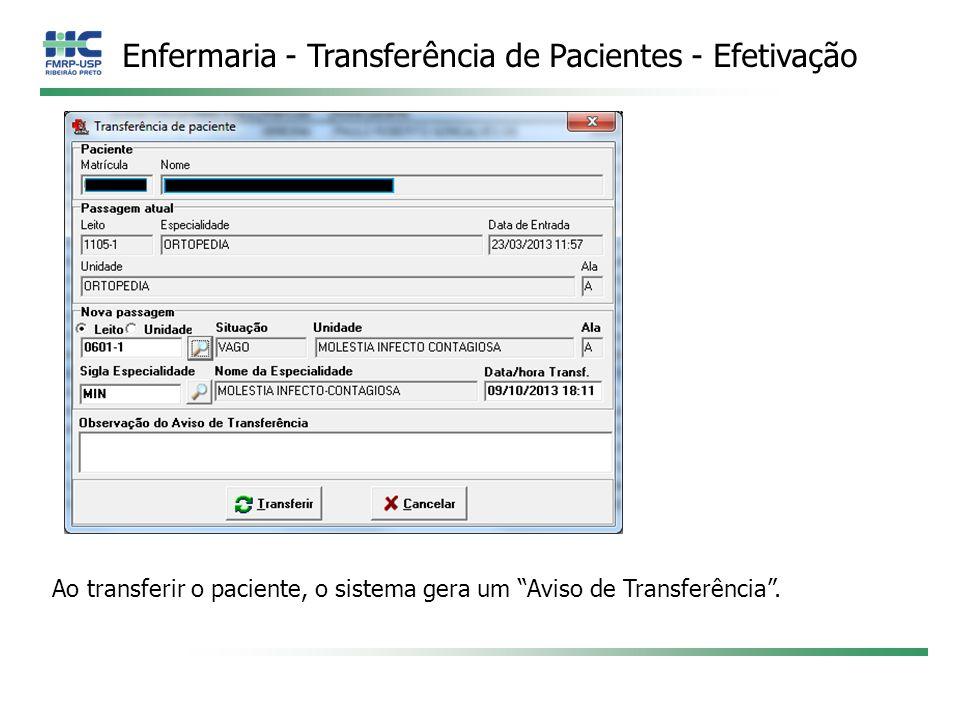 Enfermaria - Transferência de Pacientes - Efetivação Ao transferir o paciente, o sistema gera um Aviso de Transferência.