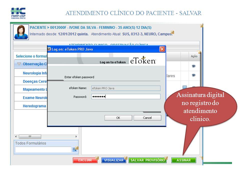 ATENDIMENTO CLÍNICO DO PACIENTE - SALVAR Assinatura digital no registro do atendimento clinico.