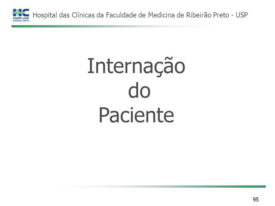 Hospital das Clínicas da Faculdade de Medicina de Ribeirão Preto - USP Internação do Paciente 95