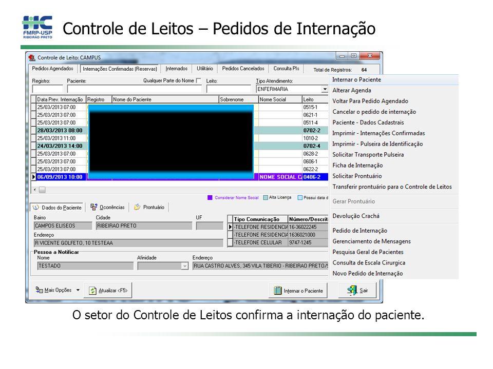 Controle de Leitos – Pedidos de Internação O setor do Controle de Leitos confirma a internação do paciente.