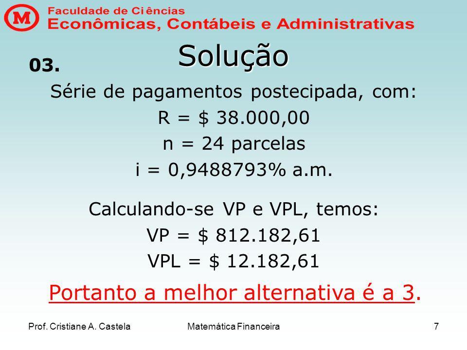 Prof.Cristiane A. CastelaMatemática Financeira7 03.