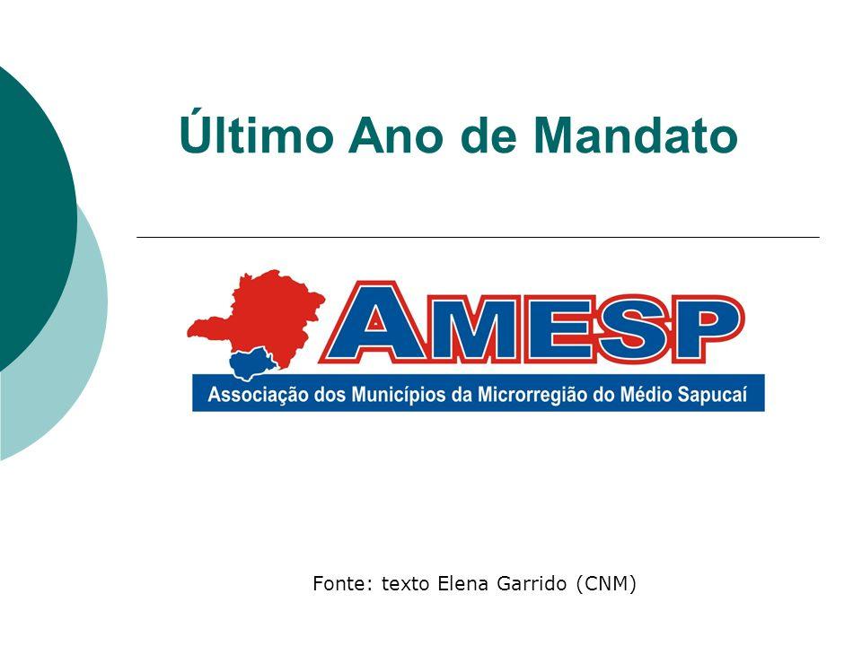 Último Ano de Mandato Fonte: texto Elena Garrido (CNM)