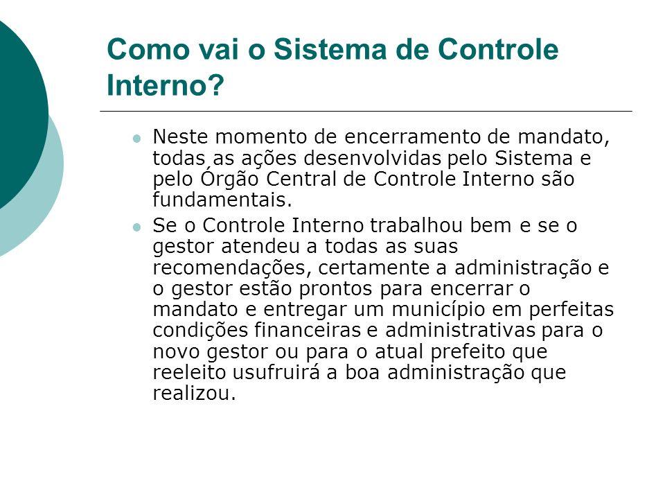 Como vai o Sistema de Controle Interno? Neste momento de encerramento de mandato, todas as ações desenvolvidas pelo Sistema e pelo Órgão Central de Co