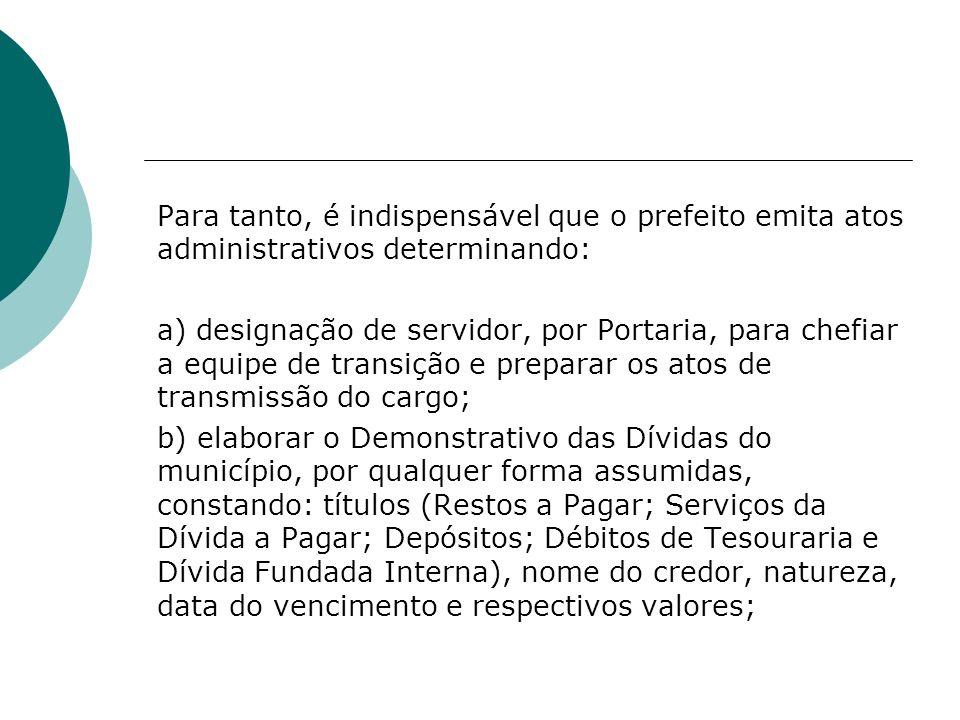 Para tanto, é indispensável que o prefeito emita atos administrativos determinando: a) designação de servidor, por Portaria, para chefiar a equipe de