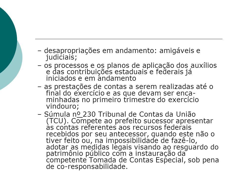 – desapropriações em andamento: amigáveis e judiciais; – os processos e os planos de aplicação dos auxílios e das contribuições estaduais e federais j