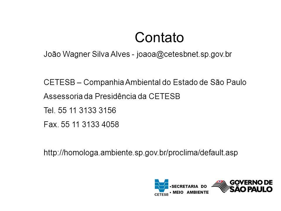 Contato João Wagner Silva Alves - joaoa@cetesbnet.sp.gov.br CETESB – Companhia Ambiental do Estado de São Paulo Assessoria da Presidência da CETESB Tel.