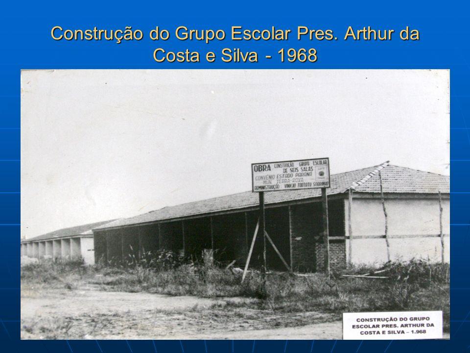 Construção do Grupo Escolar Pres. Arthur da Costa e Silva - 1968
