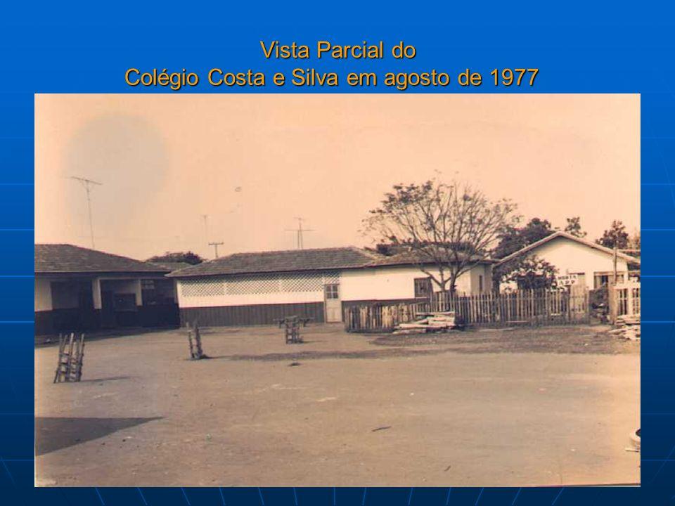 Vista Parcial do Colégio Costa e Silva em agosto de 1977 Vista Parcial do Colégio Costa e Silva em agosto de 1977