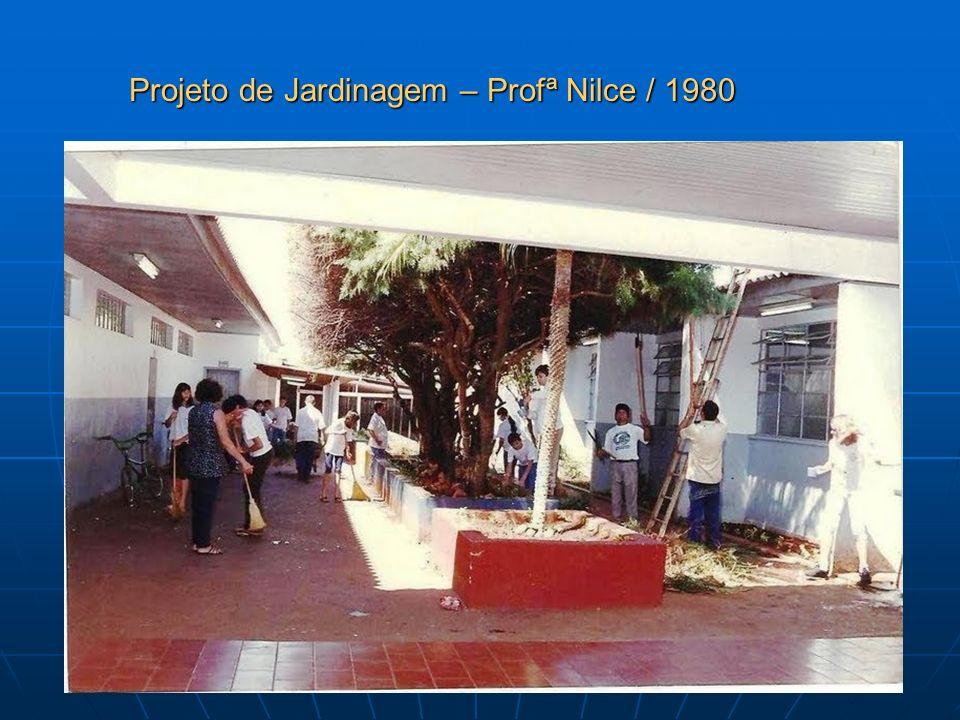 Projeto de Jardinagem – Profª Nilce / 1980