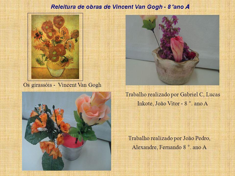 Os girassóis - Vincent Van Gogh Trabalho realizado por Gabriel C, Lucas Inkote, João Vitor - 8 °. ano A Trabalho realizado por João Pedro, Alexandre,