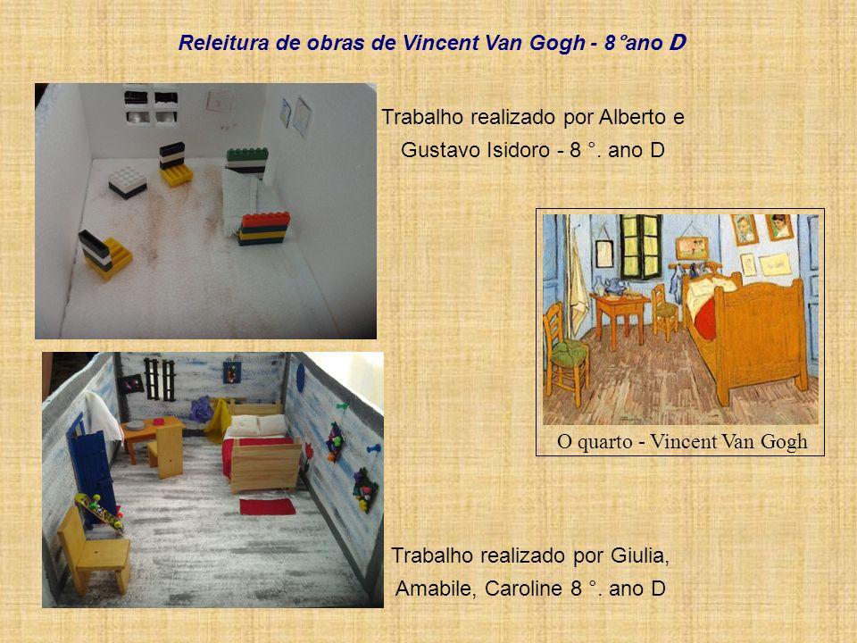 O quarto - Vincent Van Gogh Trabalho realizado por Giulia, Amabile, Caroline 8 °. ano D Trabalho realizado por Alberto e Gustavo Isidoro - 8 °. ano D