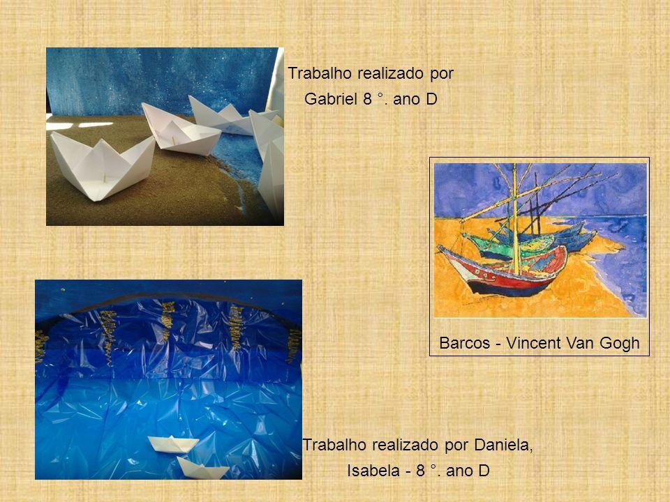 Barcos - Vincent Van Gogh Trabalho realizado por Daniela, Isabela - 8 °. ano D Trabalho realizado por Gabriel 8 °. ano D