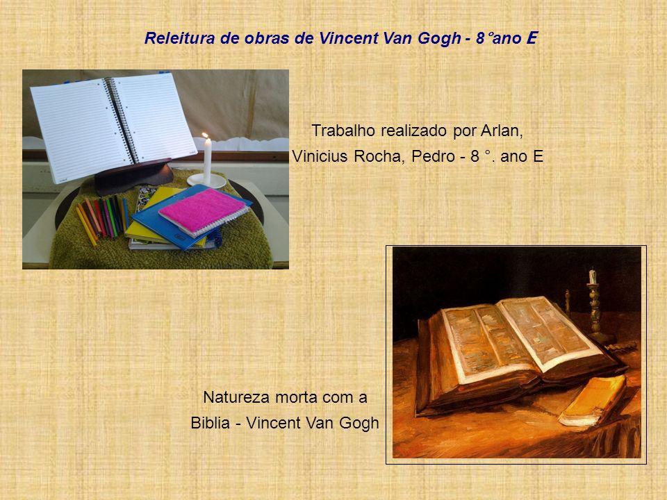 Natureza morta com a Biblia - Vincent Van Gogh Trabalho realizado por Arlan, Vinicius Rocha, Pedro - 8 °. ano E Releitura de obras de Vincent Van Gogh