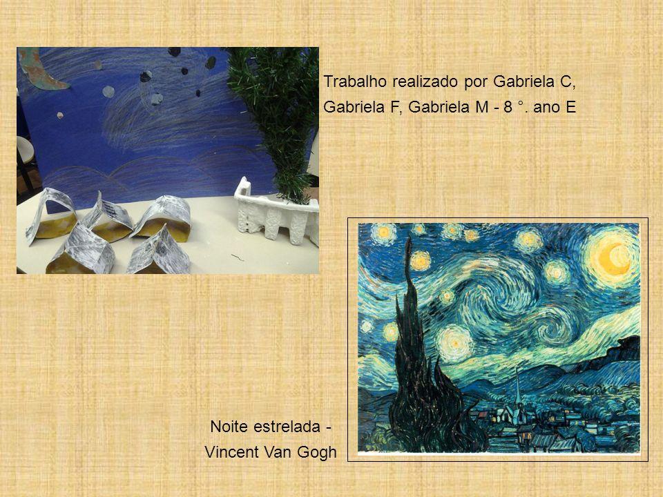 Noite estrelada - Vincent Van Gogh Trabalho realizado por Gabriela C, Gabriela F, Gabriela M - 8 °. ano E