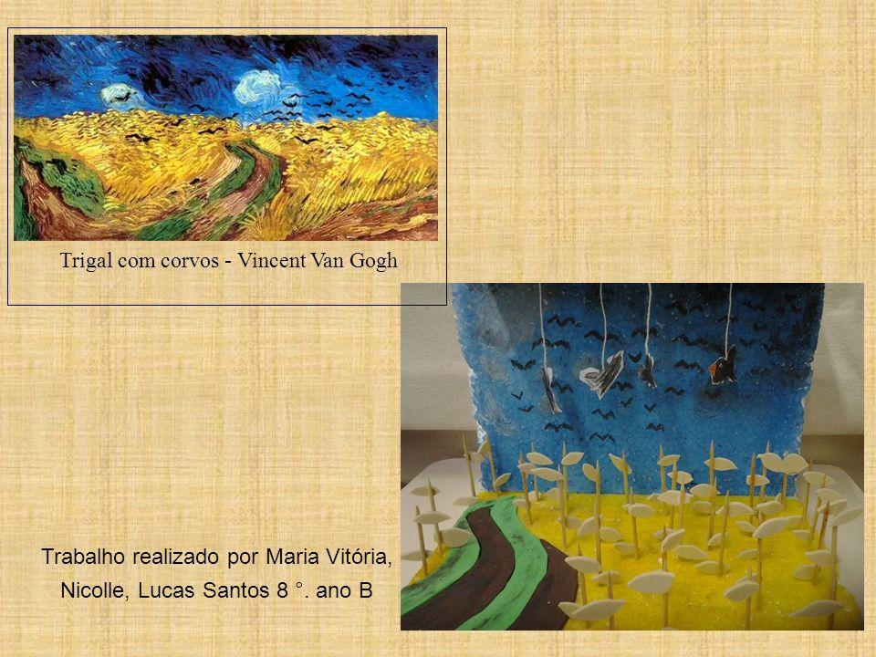 Trigal com corvos - Vincent Van Gogh Trabalho realizado por Maria Vitória, Nicolle, Lucas Santos 8 °. ano B
