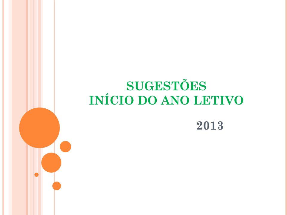 SUGESTÕES INÍCIO DO ANO LETIVO 2013
