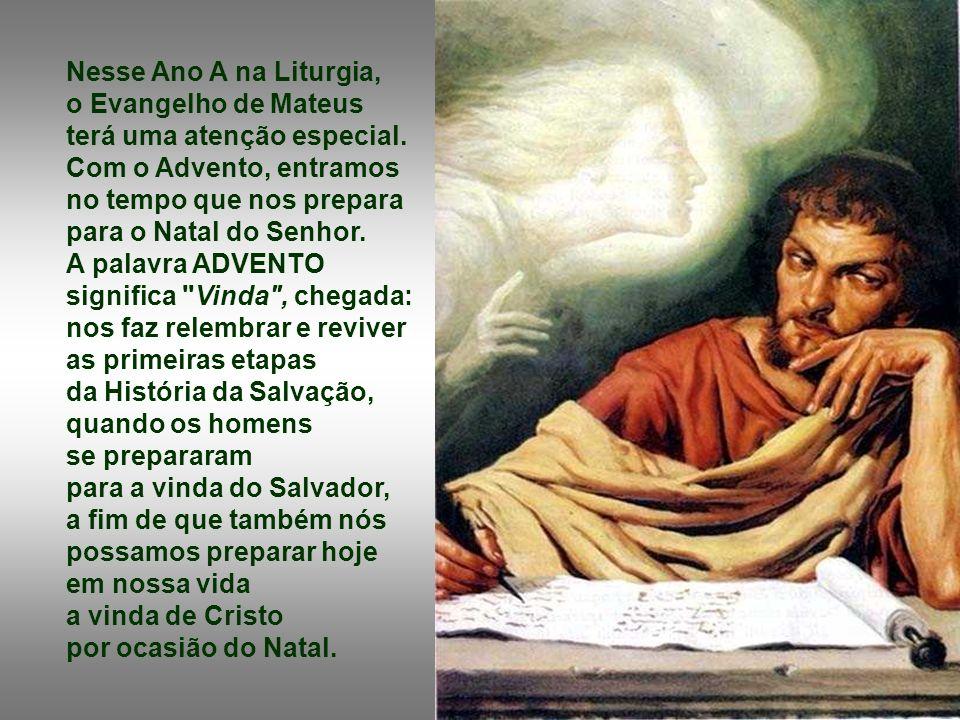 Nesse Ano A na Liturgia, o Evangelho de Mateus terá uma atenção especial.
