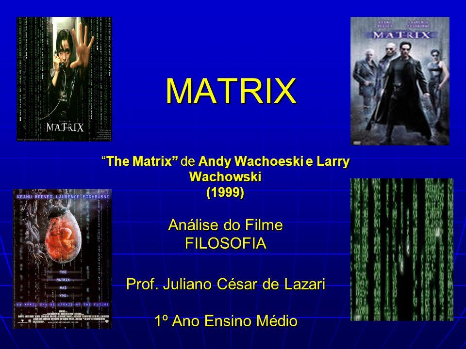 A ideia principal do filme Matrix é a de que a humanidade desenvolveu uma tecnologia extremamente desenvolvida que acabou por sobrepujá-la no ano 2199: os seres humanos se tornaram escravos de máquinas altamente sofisticadas Tudo graças à I.A.